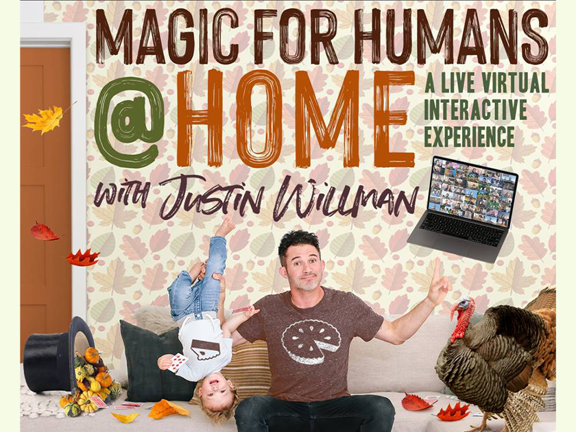 More Info for Magic for Humans (@ Home) with Justin Willman - Thanksgiving Show!