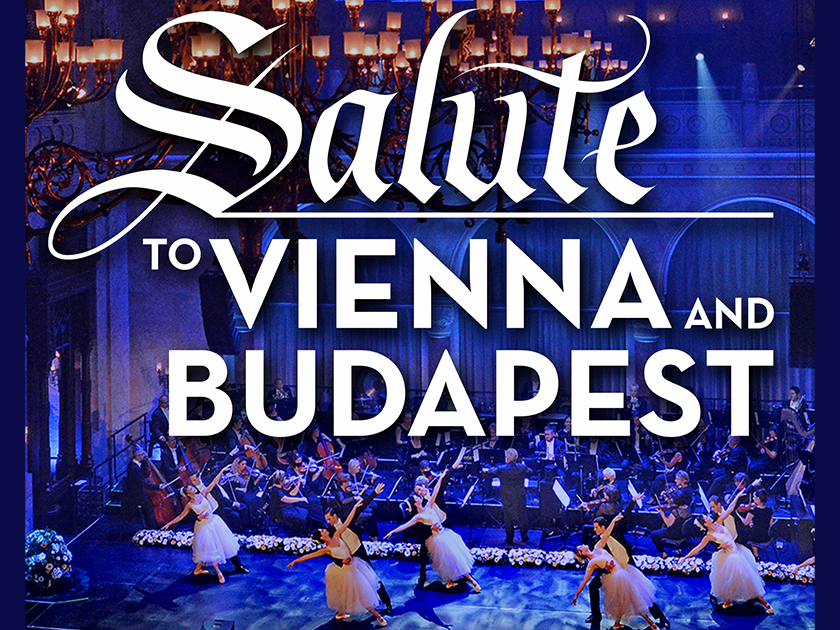 More Info for Salute to Vienna and Budapest